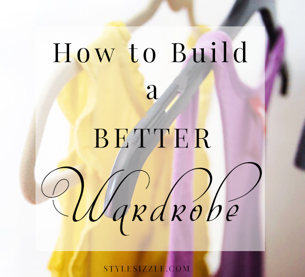 How to Build a Better Wardrobe