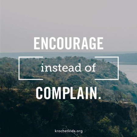 encourage instead of complain quote