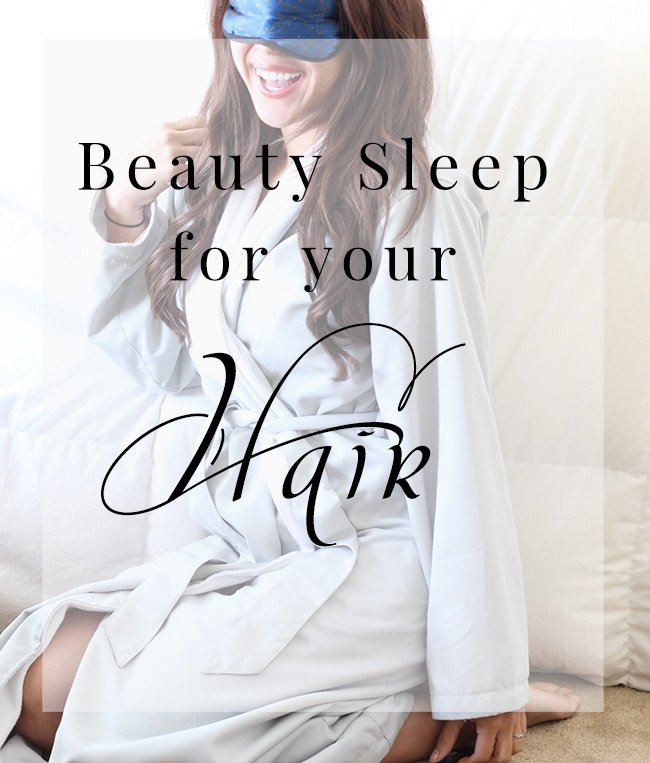 Beauty Sleep for Your Hair